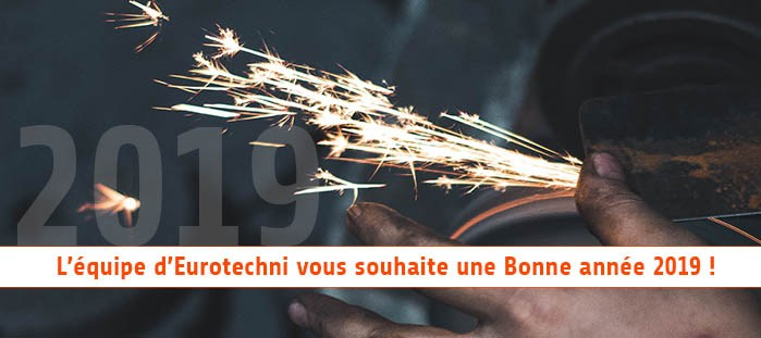 Eurotechni vous souhaite une bonne année 2019
